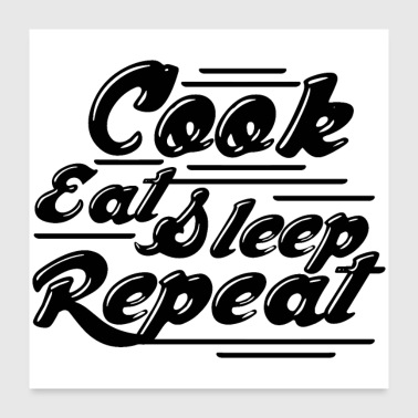 Sleeping cook eat sleep repeat - Poster 24x24