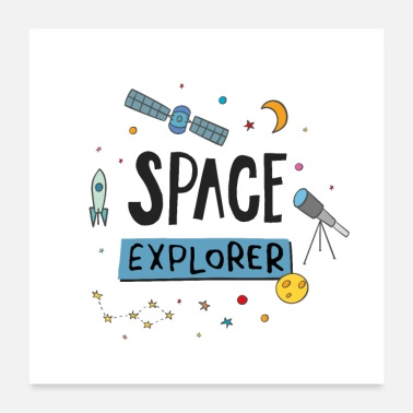 Space Exploration Space Explorer - Poster