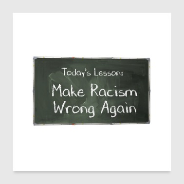 Make Racism Wrong Again Chalkboard - Poster 24x24