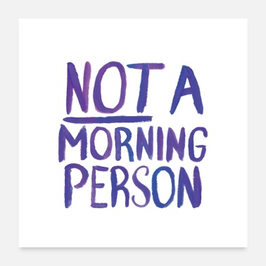 Morning NOT a morning person - Poster