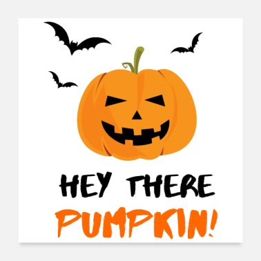 Pumpkin Head Halloween Hey There Pumpkin! Bats - gift idea - Poster