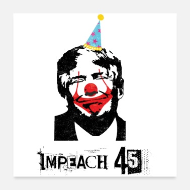 Democrat Anti Trump USA President Clown Impeach 45 Gift - Poster 24x24