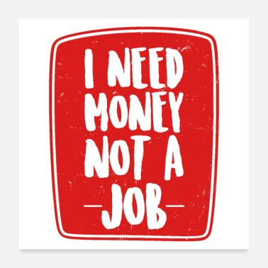 Job i need money - Poster 24x24