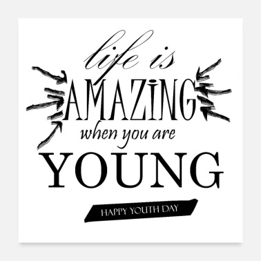 Young Persons lIFE IS AMAZING WHEN YOU ARE yOUNG - Poster