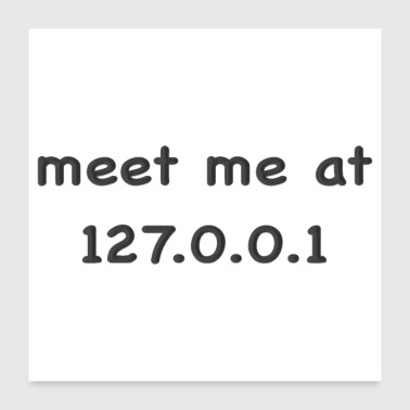 Pc meet me at 127.0.0.1 black - Poster 24x24
