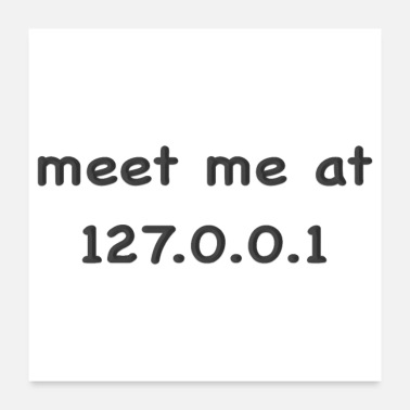 Meeting meet me at 127.0.0.1 black - Poster 24x24