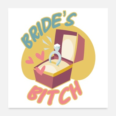 Marriage Bachelorette Party Wedding Bride's Bitch Ring - Poster 24x24