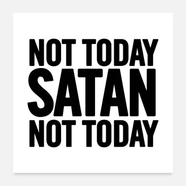 Satan Not Today Satan - Poster