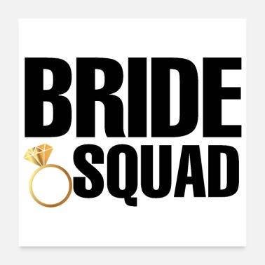 Wedding Party Bachelorette Party Wedding Bride Squad Diamond - Poster 24x24
