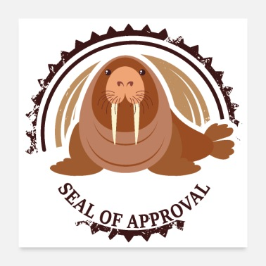 Sea Lion Seal of Approval Sea Elephant Walrus Approval - Poster