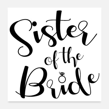 Bachelorette Party Bachelorette party wedding sister of the bride - Poster