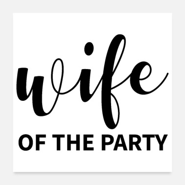 Wedding Party Bachelorette party wedding team wife of the party - Poster 24x24