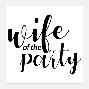 Bachelorett Party Bachelorette party wedding team wife of the party - Poster 24x24