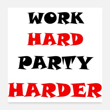 Motto Work Hard Party Harder - Poster 24x24
