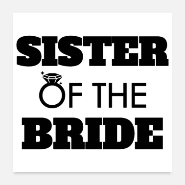 Wedding Party Bachelorette party wedding sister of the bride - Poster 24x24