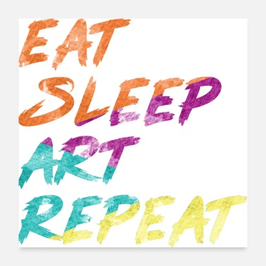 Sleepyhead eat sleep art repeat - Poster
