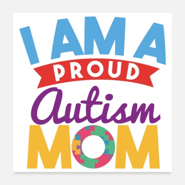 Proud Autism I Am A Proud Autism Mom - Poster