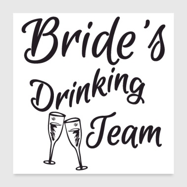 Bachelorette party wedding bride drinking team - Poster 24x24