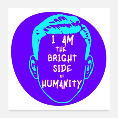 Bright The Bright Side Of Humanity - Poster 24x24