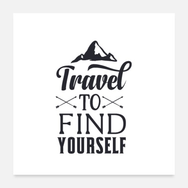 Travel Route Travel to find yourself - adventure gift - Poster