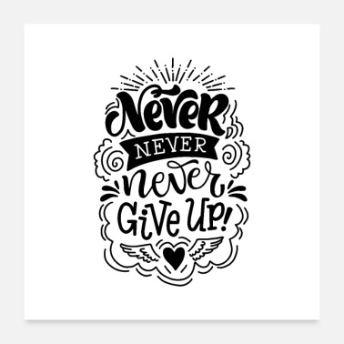 Never Give Up never never never give up 01 - Poster