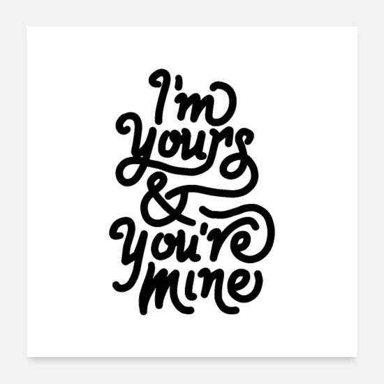 Love Posters - im yours youre mine - Posters white