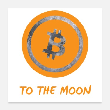 Moon Bitcoin to the moon - Poster 24x24