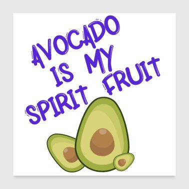 Avocado is My Spirit Fruit with Typography - Poster 24x24