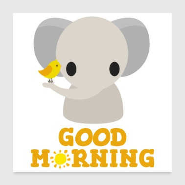Good Morning - Elephant Bird Sunshine - Gift Idea - Poster 24x24