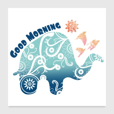 Good Morning Elephant Birds Sun - Gift Idea - Poster 24x24