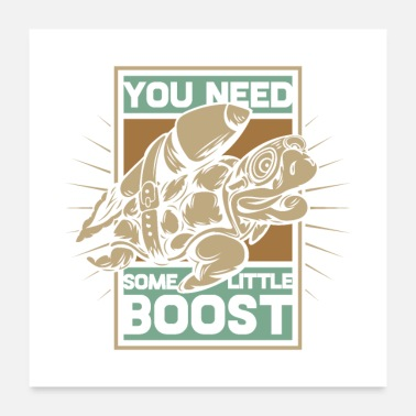 Turtle You need some little boost - Poster