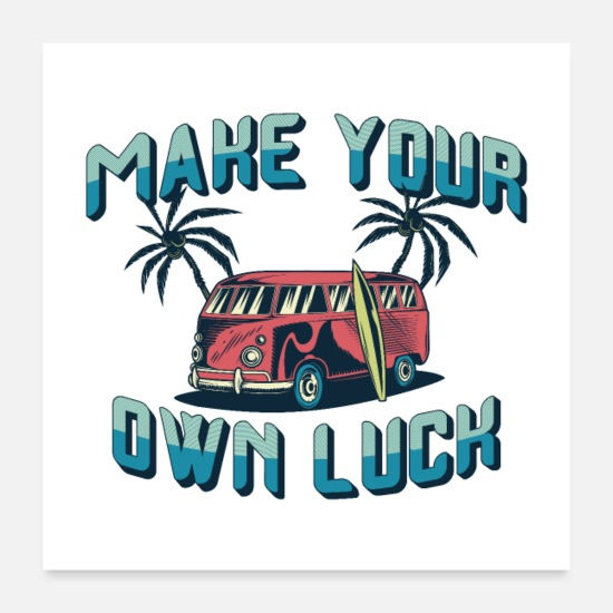 Surfing Posters - Make your own luck - Road Trip - Posters white