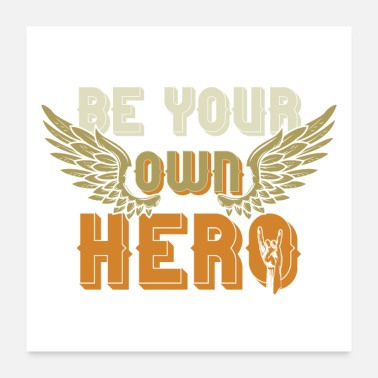 Production Year Be your own hero - Poster 24x24
