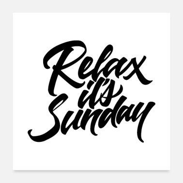 Relax relax its sunday 01 - Poster 24x24