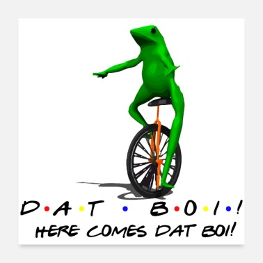 Frog DAT BOI! (Friends Text) - Poster 24x24