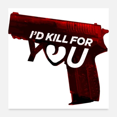 Marriage I'd Kill For You (Lovers Shirt) - Poster 24x24