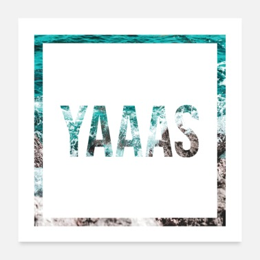Slogan Yaaas - exaggerated colored YES statement shirt - Poster 24x24
