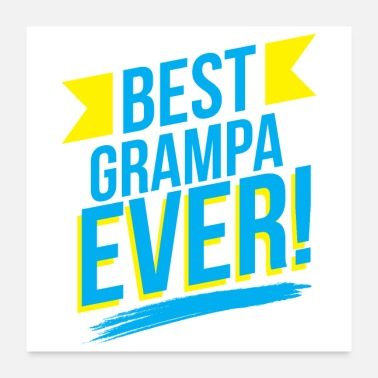 Grandad Best Grampa Ever - Gift Idea - Poster