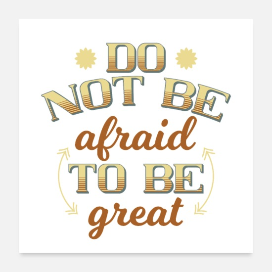 Idea Posters - not be afraid - Posters white