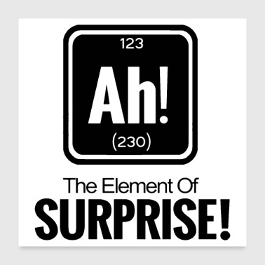 ah element of surprise - Poster 24x24