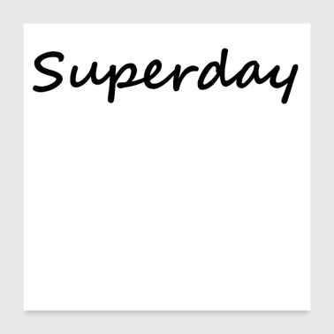 Superday - Poster 24x24