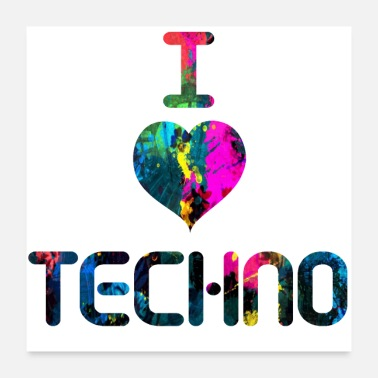 I Love I Love Techno - Poster