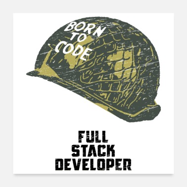 Code Coders Born to code Full Stack Developer Grunge - Poster 24x24