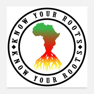 Africa Know Your Roots (Black) - Poster 24x24