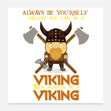 Yourself Always be yourself Viking - Gift Idea - Poster 24x24