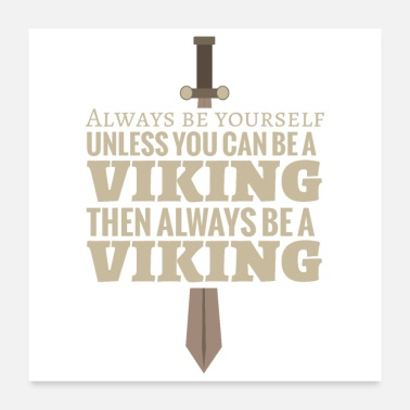 Yourself Always be yourself Viking 4 - Gift Idea - Poster 24x24
