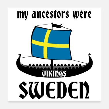 Sweden My Ancestors Were Vikings Sweden Black - Gift Idea - Poster 24x24