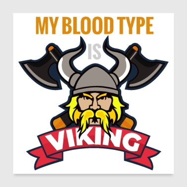 Emblem My Blood Type is Viking with Axes - Gift Idea - Poster 24x24