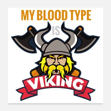 Axe My Blood Type is Viking with Axes - Gift Idea - Poster 24x24