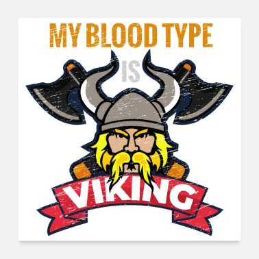 Scandinavia My Blood Type is Viking with Axes Grunge Gift Idea - Poster